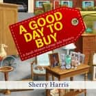 A Good Day to Buy audiobook by Sherry Harris