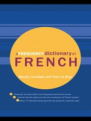 A Frequency Dictionary of French - Core Vocabulary for Learners ebook by Deryle Lonsdale,Yvon Le Bras