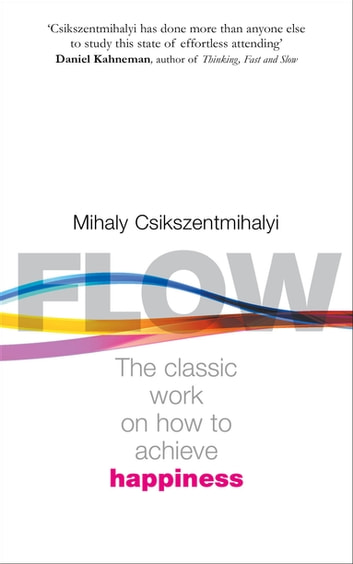 Flow - The Psychology of Happiness ebook by Mihaly Csikszentmihalyi
