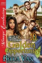 Golden Opportunity ebook by Becca Van