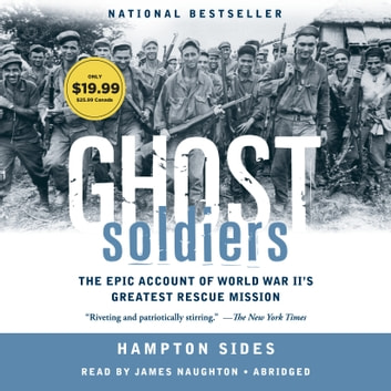 Ghost Soldiers - The Epic Account of World War II's Greatest Rescue Mission audiobook by Hampton Sides