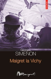 Maigret la Vichy ebook by Simenon Georges