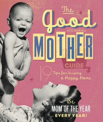 The Good Mother's Guide ebook by Ladies' Homemaker Monthly