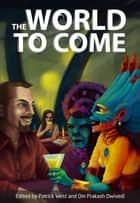 The World To Come - stories ebook by