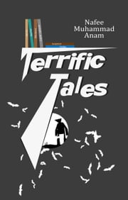 Terrific Tales - Short horror stories ebook by Nafee Muhammad Anam