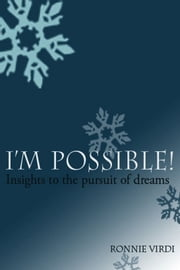 I'm Possible! Insights To The Pursuit Of Dreams ebook by R.R. Virdi