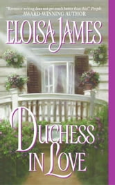 Duchess in Love ebook by Eloisa James