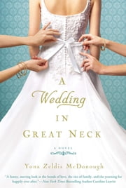 A Wedding in Great Neck ebook by Yona Zeldis McDonough