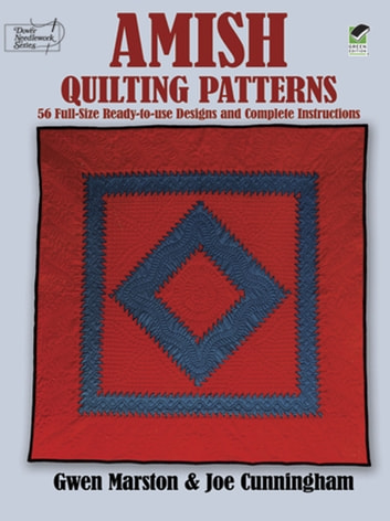 Amish Quilting Patterns - 56 Full-Size Ready-to-Use Designs and Complete Instructions ebook by Gwen Marston,Joe Cunningham