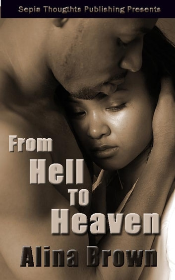 From Hell to Heaven ebook by Alina Brown