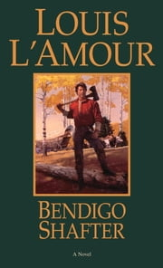 Bendigo Shafter ebook by Louis L'Amour