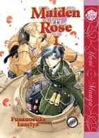 Maiden Rose Vol. 1 ebook by Fusanosuke Inariya