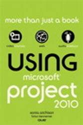 Using Microsoft Project 2010 ebook by Sonia Atchison,Brian Kennemer