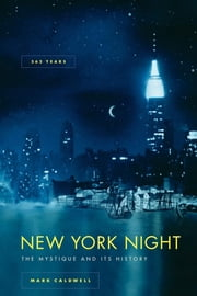 New York Night - The Mystique and Its History ebook by Mark Caldwell