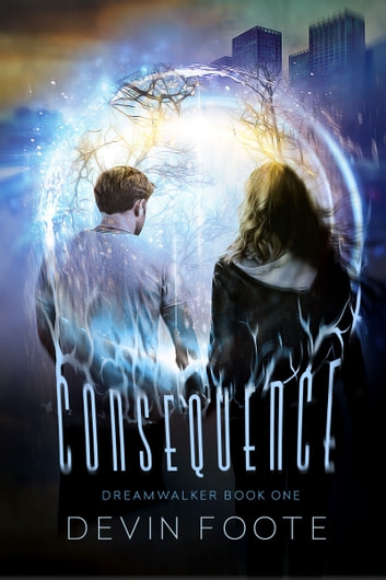 Dream Walker, Consequence ebook by Devin Foote