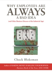 Why Employees Are Always A Bad Idea ebook by Chuck Blakeman