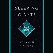 Sleeping Giants audiobook by Sylvain Neuvel