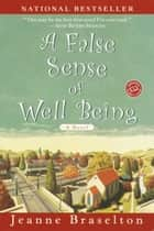 A False Sense of Well Being - A Novel ebook by Jeanne Braselton
