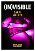 (In)visible eBook par Sarai Walker, Alexandre Guégan