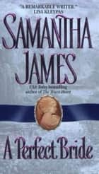 A Perfect Bride ebook by Samantha James