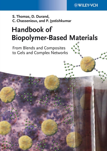 Handbook of Biopolymer-Based Materials - From Blends and Composites to Gels and Complex Networks ebook by