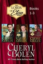 The Lords of Eton, Books 1-3 ebook by Cheryl Bolen