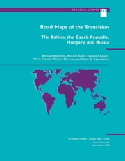 Road Maps of the Transition: The Baltics, the Czech Republic, Hungary, and Russia ebook by Michael Mr. Marrese,Mark Mr. Lutz,Tapio Mr. Saavalainen,Vincent Mr. Koen,Biswajit Mr. Banerjee,Thomas Mr. Krueger