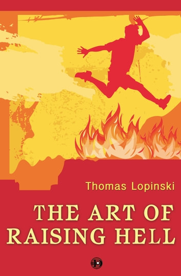 The Art of Raising Hell ebook by Thomas Lopinski