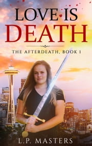 Love is Death ebook by L.P. Masters