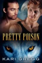 Pretty Poison ebook by Kari Gregg