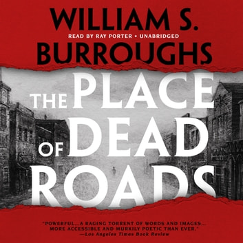 The Place of Dead Roads audiobook by William S. Burroughs