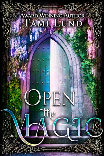 Open the Magic ebook by Tami Lund