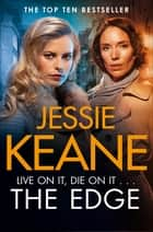 The Edge - An Electrifying Gangland Thriller From the Top Ten Bestseller eBook by Jessie Keane
