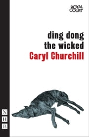Ding Dong the Wicked ebook by Caryl Churchill