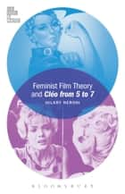 Feminist Film Theory and Cléo from 5 to 7 ebook by Hilary Neroni
