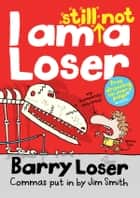 I am still not a Loser ebook by Jim Smith