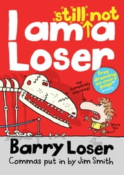 Barry Loser: I am Still Not a Loser ebook by Jim Smith