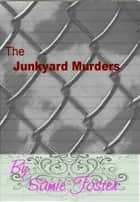 The Junkyard Murders ebook by Samie Foster