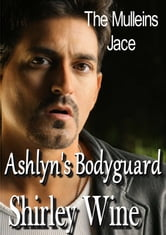 Ashlyn's Bodyguard ebook by Shirley Wine