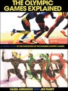 The Olympic Games Explained ebook by Jim Parry,Vassil Girginov