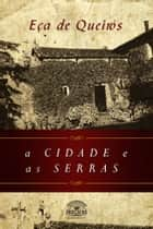 A Cidade e as Serras ebook by Editora Oxigênio