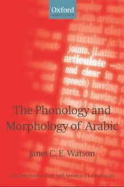 The Phonology and Morphology of Arabic ebook by Janet C. E. Watson
