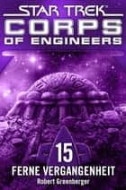 Star Trek - Corps of Engineers 15: Ferne Vergangenheit ebook by Robert Greenberger, Susanne Picard