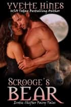 Scrooge's Bear ebook by Yvette Hines
