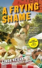 A Frying Shame eBook by Linda Reilly