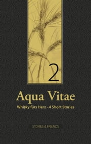 Aqua Vitae 2 - Whisky fürs Herz ebook by Kobo.Web.Store.Products.Fields.ContributorFieldViewModel
