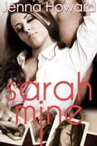 Sarah Mine ebook by Jenna Howard
