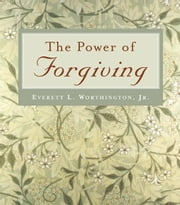 The Power of Forgiving ebook by Worthington, Everett L., Jr.