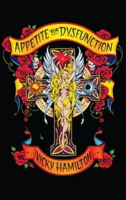 Appetite For Dysfunction - A Cautionary Tale ebook by Vicky L Hamilton,Anderson Denny