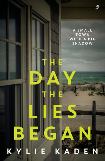 The Day the Lies Began ebook by Kylie Kaden